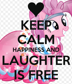 Poster: KEEP CALM HAPPINESS AND LAUGHTER IS FREE