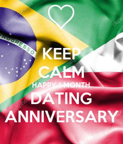Poster: KEEP CALM HAPPY 1 MONTH DATING ANNIVERSARY