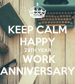 Poster: KEEP CALM HAPPY 29TH YEAR  WORK ANNIVERSARY