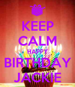 Poster: KEEP CALM HAPPY BIRTHDAY JACKIE