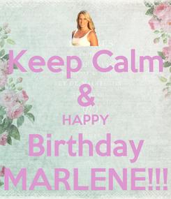Poster: Keep Calm & HAPPY Birthday MARLENE!!!