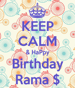 Poster: KEEP CALM & HaPpy Birthday Rama $