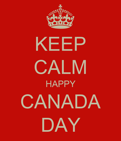 Poster: KEEP CALM HAPPY CANADA DAY