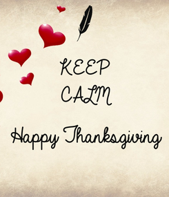 Poster: KEEP CALM  Happy Thanksgiving