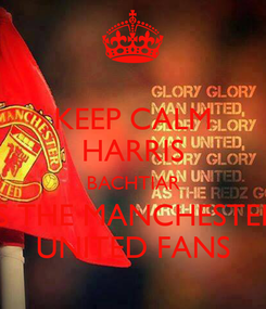 Poster: KEEP CALM HARRIS BACHTIAR IS THE MANCHESTER UNITED FANS