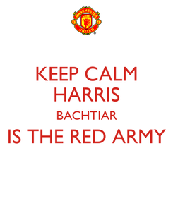 Poster: KEEP CALM HARRIS BACHTIAR IS THE RED ARMY