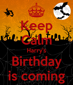 Poster: Keep Calm Harry's Birthday is coming