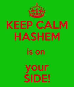 Poster: KEEP CALM HASHEM is on  your SIDE!