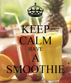 Poster: KEEP CALM HAVE A SMOOTHIE