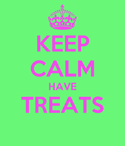 Poster: KEEP CALM HAVE TREATS