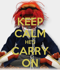 Poster: KEEP CALM HE'S CARRY ON