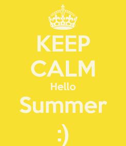 Poster: KEEP CALM Hello Summer :)