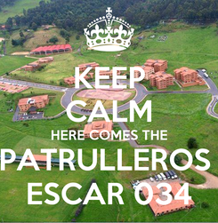 Poster: KEEP CALM HERE COMES THE PATRULLEROS  ESCAR 034