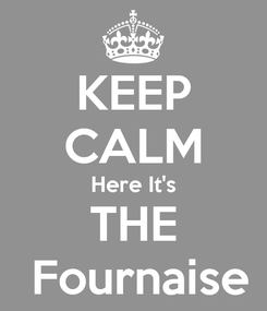 Poster: KEEP CALM Here It's THE  Fournaise