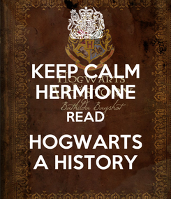 Poster: KEEP CALM HERMIONE READ HOGWARTS A HISTORY