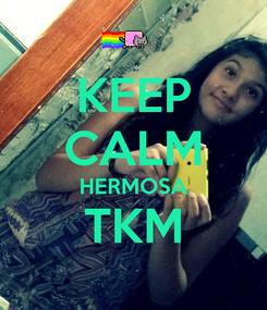 Poster: KEEP CALM HERMOSA TKM