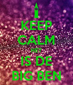 Poster: KEEP CALM HET IS DE BIG BEN