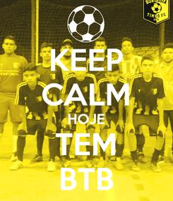 Poster: KEEP CALM HOJE TEM BTB