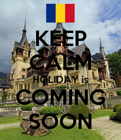 Poster: KEEP CALM HOLIDAY is COMING SOON
