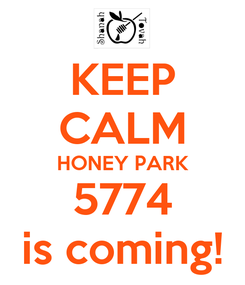 Poster: KEEP CALM HONEY PARK 5774 is coming!