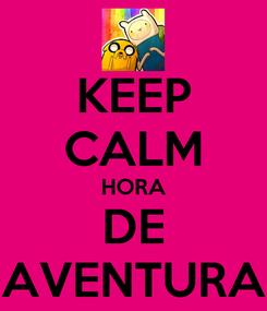 Poster: KEEP CALM HORA DE AVENTURA