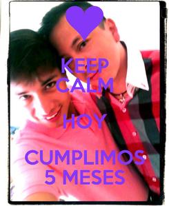 Poster: KEEP CALM HOY CUMPLIMOS 5 MESES