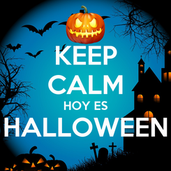 Poster: KEEP CALM HOY ES HALLOWEEN