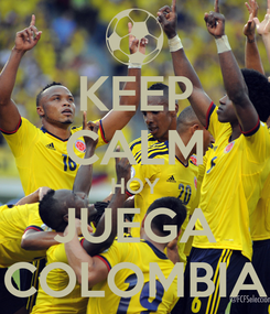 Poster: KEEP CALM HOY JUEGA COLOMBIA