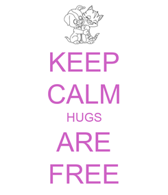 Poster: KEEP CALM HUGS ARE FREE