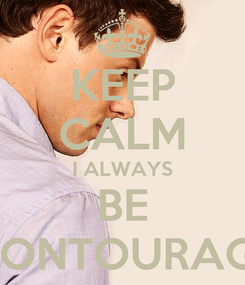 Poster: KEEP CALM I ALWAYS BE MONTOURAGE
