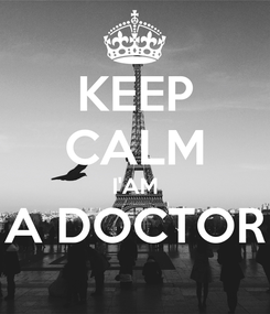Poster: KEEP CALM I'AM A DOCTOR