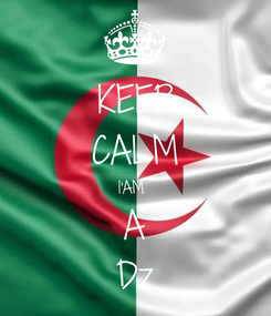 Poster: KEEP CALM I'AM  A Dz