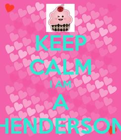 Poster: KEEP CALM I AM A HENDERSON