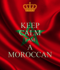 Poster: KEEP CALM I AM A MOROCCAN