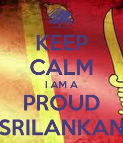 Poster: KEEP CALM I AM A PROUD SRILANKAN
