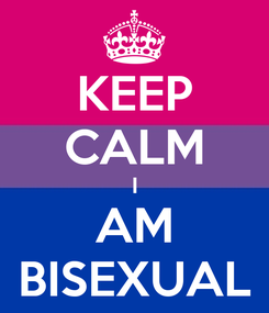 Poster: KEEP CALM I AM BISEXUAL