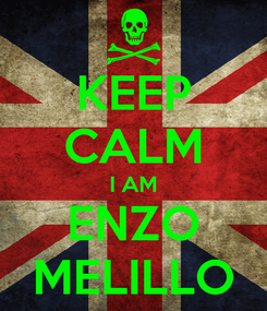 Poster: KEEP CALM I AM ENZO MELILLO