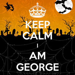 Poster: KEEP CALM I AM GEORGE
