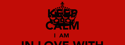 Poster: KEEP CALM I  AM  IN LOVE WITH ANI