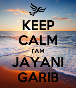 Poster: KEEP CALM I'AM JAYANI GARIB