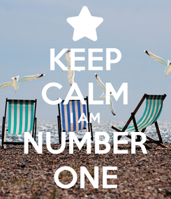 Poster: KEEP CALM I AM NUMBER ONE