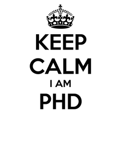 Poster: KEEP CALM I AM PHD