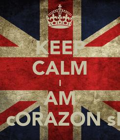 Poster: KEEP CALM I AM PRADEEP cORAZON sEGUIDON