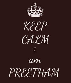 Poster: KEEP CALM I am PREETHAM