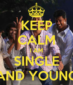 Poster: KEEP CALM I AM SINGLE AND YOUNG