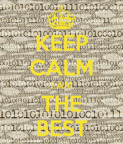 Poster: KEEP CALM I AM THE BEST