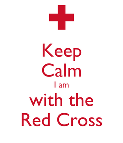 Poster: Keep Calm I am with the Red Cross