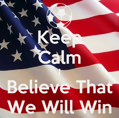 Poster: Keep Calm I Believe That We Will Win