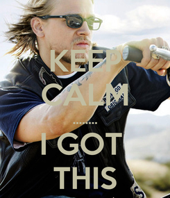 Poster: KEEP CALM ........ I GOT  THIS