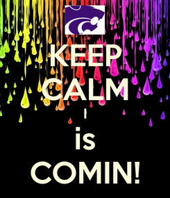 Poster: KEEP CALM I is COMIN!